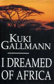 I DREAMED OF AFRICA by Kuki Gallmann