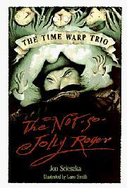 THE NOT-SO-JOLLY ROGER by Jon Scieszka