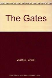 THE GATES by Chuck Wachtel