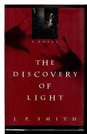 THE DISCOVERY OF LIGHT by J.P. Smith