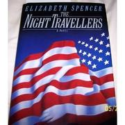 THE NIGHT TRAVELLERS by Elizabeth Spencer