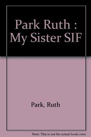 MY SISTER SIF by Ruth Park