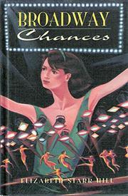 BROADWAY CHANCES by Elizabeth Starr Hill