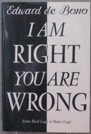 I AM RIGHT YOU ARE WRONG by Edward de Bono