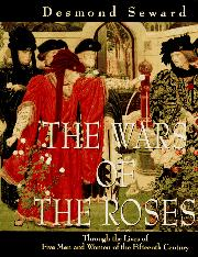 THE WARS OF THE ROSES by Desmond Seward