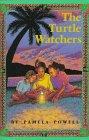 THE TURTLE WATCHERS by Pamela Powell