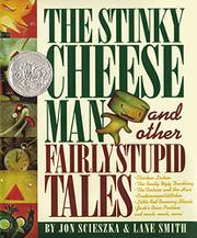 THE STINKY CHEESE MAN by Jon Scieszka