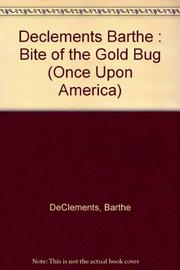 THE BITE OF THE GOLD BUG by Barthe DeClements