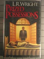 PRIZED POSSESSIONS by L.R. Wright