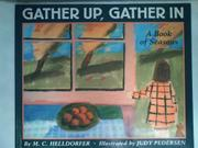 GATHER UP, GATHER IN by M.C. Helldorfer