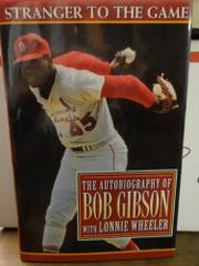 STRANGER TO THE GAME by Bob Gibson