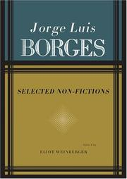 SELECTED NON-FICTION by Jorge Luis Borges
