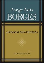 SELECTED NON-FICTION by Jorge Luis Borges