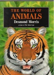 THE WORLD OF ANIMALS by Desmond Morris