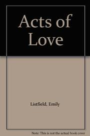 ACTS OF LOVE by Emily Listfield