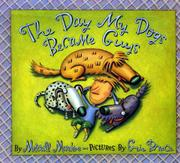 THE DAY MY DOGS BECAME GUYS by Merrill Markoe