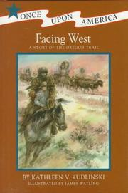 FACING WEST by Kathleen V. Kudlinski