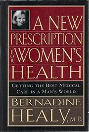 A NEW PRESCRIPTION FOR WOMEN'S HEALTH by Bernadine Healy
