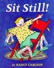 SIT STILL! by Nancy Carlson
