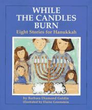 WHILE THE CANDLES BURN by Barbara Diamond Goldin