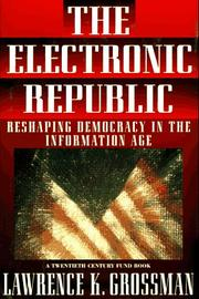 THE ELECTRONIC REPUBLIC by Lawrence K. Grossman