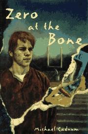 ZERO AT THE BONE by Michael Cadnum