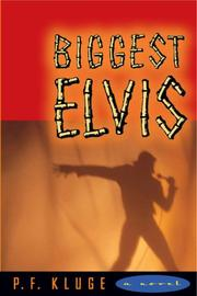 BIGGEST ELVIS by P.F. Kluge