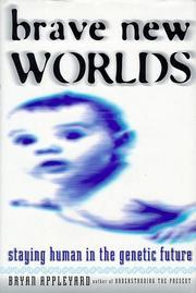 BRAVE NEW WORLDS by Bryan Appleyard