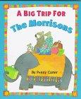 A BIG TRIP FOR THE MORRISONS by Penny Carter