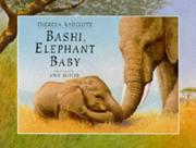 BASHI, ELEPHANT BABY by Theresa Radcliffe