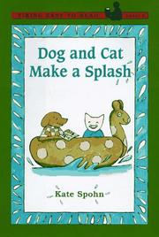 DOG AND CAT MAKE A SPLASH by Kate Spohn