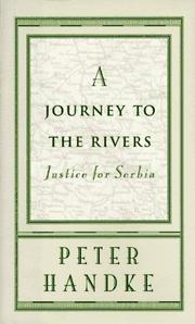A JOURNEY TO THE RIVERS by Peter Handke