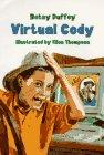 VIRTUAL CODY by Betsy Duffey