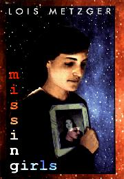 MISSING GIRLS by Lois Metzger