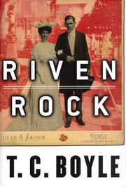 RIVEN ROCK by T.C. Boyle