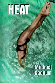 HEAT by Michael Cadnum