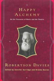 HAPPY ALCHEMY by Robertson Davies