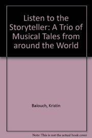 LISTEN TO THE STORYTELLER by Kristen Balouch