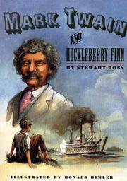 MARK TWAIN AND HUCKLEBERRY FINN by Stewart Ross