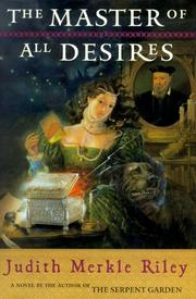 THE MASTER OF ALL DESIRES by Judith Merkle Riley