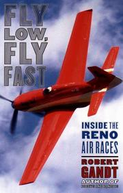 FLY LOW, FLY FAST by Robert Gandt