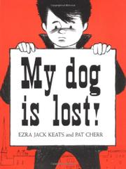 MY DOG IS LOST! by Ezra Jack Keats