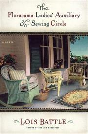 THE FLORABAMA LADIES' AUXILIARY & SEWING CIRCLE by Lois Battle