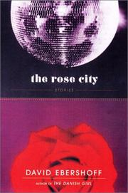 THE ROSE CITY by David Ebershoff