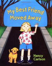 MY BEST FRIEND MOVED AWAY by Nancy Carlson