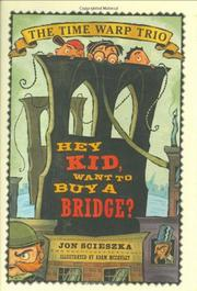 HEY KID, WANT TO BUY A BRIDGE? by Jon Scieszka