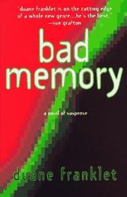 BAD MEMORY by Duane Franklet