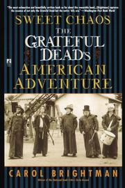 SWEET CHAOS: The Grateful Dead's American Adventure by Carol Brightman