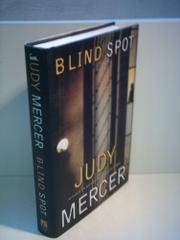 BLIND SPOT by Judy Mercer