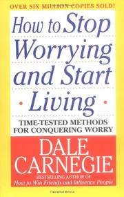 HOW TO STOP WORRYING AND START LIVING by Dale Carnegie
